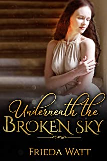 Underneath The Broken Sky: Best Historical Fiction books 2020 (The Displaced Book 2)