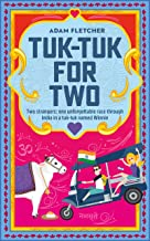 Tuk-Tuk for Two: Two strangers, one unforgettable tuk-tuk race romantic comedy through India (Weird Travel Book 3)