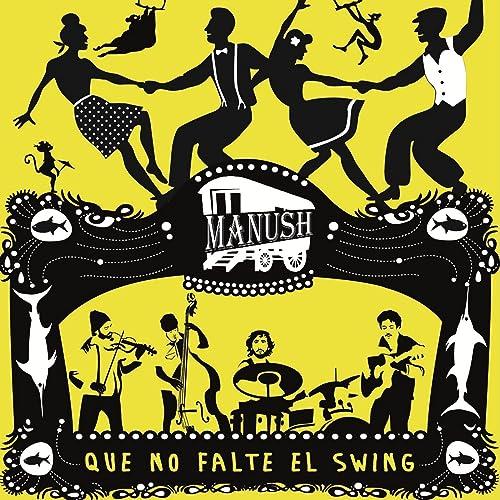 Que No Falte el Swing by Manush on Amazon Music - Amazon.com