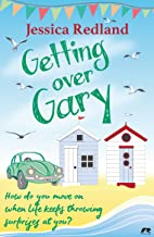 Getting over Gary: How do you move on when life keeps throwing surprises at you? (Welcome to Whitsborough Bay Book 2) (English Edition)