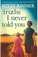 Truths I Never Told You: An absolutely gripping, heartbreaking novel of love and family secrets (English Edition) Format Kindle