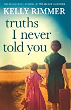 Truths I Never Told You: An absolutely gripping, heartbreaking novel of love and family secrets (English Edition)