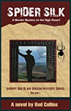 Spider Silk: A Murder Mystery on the High Desert (Sheriff Bud Blair Oregon Mystery Series Book 1)