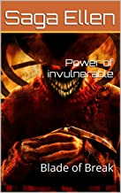 Power of invulnerable: Blade of Break (Swedish Edition)
