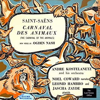 The Carnival of the Animals: Camille Saint-Saëns, With New Verses by Ogden Nash, Narrated by Noel Coward