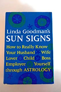 Sun Signs How to Really Know Your Husband Wife Lover Child Boss Employee Yourself through Astrology