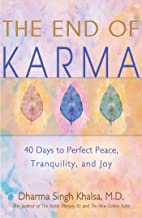 The End of Karma: 40 Days to Perfect Peace, Tranquility, and Joy