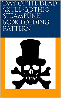 Day of The Dead Skull Gothic Steampunk Book Folding Pattern