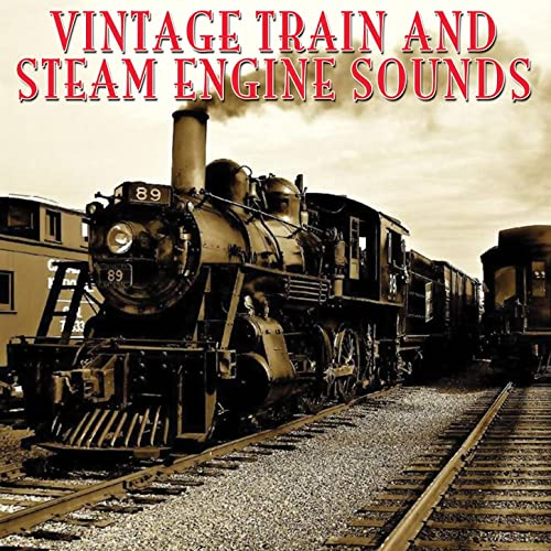 Vintage Train & Steam Engine Sounds de Vintage Train Sounds en ...