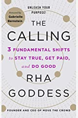 The Calling: 3 Fundamental Shifts to Stay True, Get Paid, and Do Good Kindle Edition