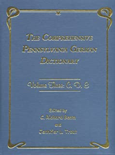 The Comprehensive Pennsylvania German Dictionary, Volume Three: C, D, E