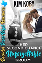 Her Second Chance Unforgettable Groom: Sweet, Christian Romance. No Regrets Christmas (Bachelor Texas Rebel Romances Book 2)