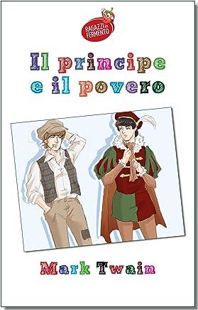 Il principe e il povero - testo completo (Ragazzi in Fermento Vol. 8)