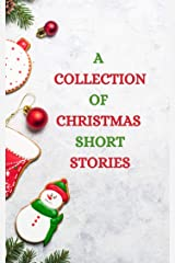 A COLLECTION OF CHRISTMAS SHORT STORIES Kindle Edition