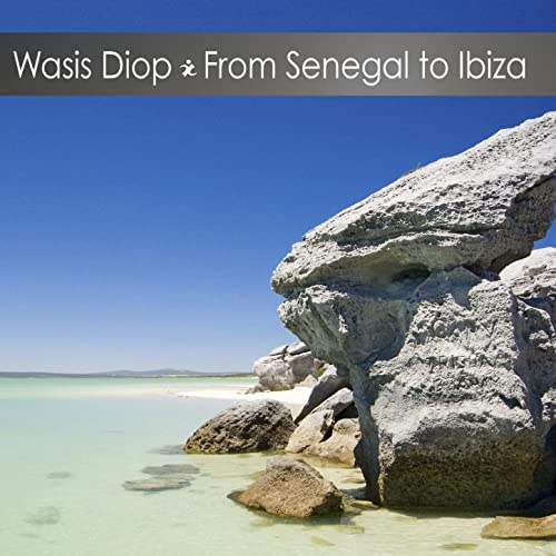 Amazon.com: From Senegal to Ibiza: Wasis Diop: MP3 Downloads