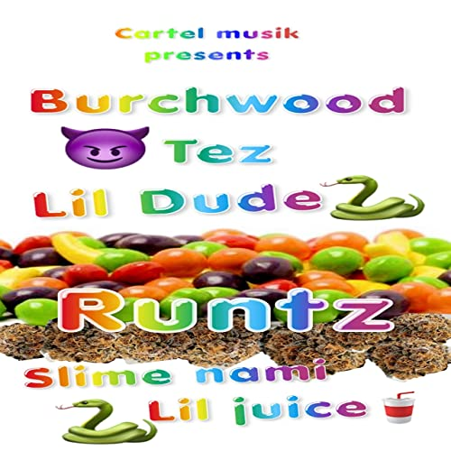 Runtz (feat. Slime Nami & Lil Juice) [Explicit] by Lil Dude ...