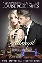 First Attempt: A Feel-Good, Contemporary Romance: The Levanté Sisters Series - Book 1