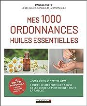 Livres Mes 1000 ordonnances huiles essentielles PDF