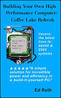 Building Coffee Lake (Refresh) Guide to Building a Powerful