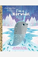I'm a Narwhal (Little Golden Book) Kindle Edition
