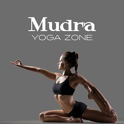 Mudra Yoga Zone by Yoga Sounds on Amazon Music - Amazon.com