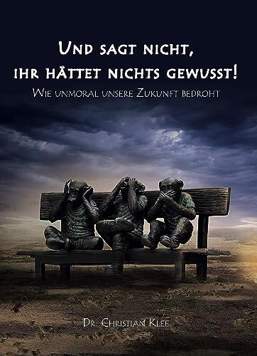 Books By Dr Christian Klee_und Sagt Nicht Ihr Haettet Nichts ...