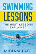 Swimming Lessons: The Best Lessons Explained