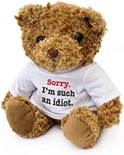 NEW - SORRY I'M SUCH AN IDIOT - Teddy Bear - Cute Soft Cuddly - Gift Present Apology