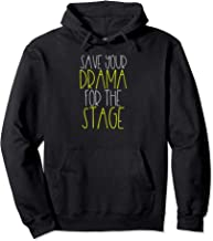 Save Your Drama For the Stage Theatre Stage Crew Hand Hoodie