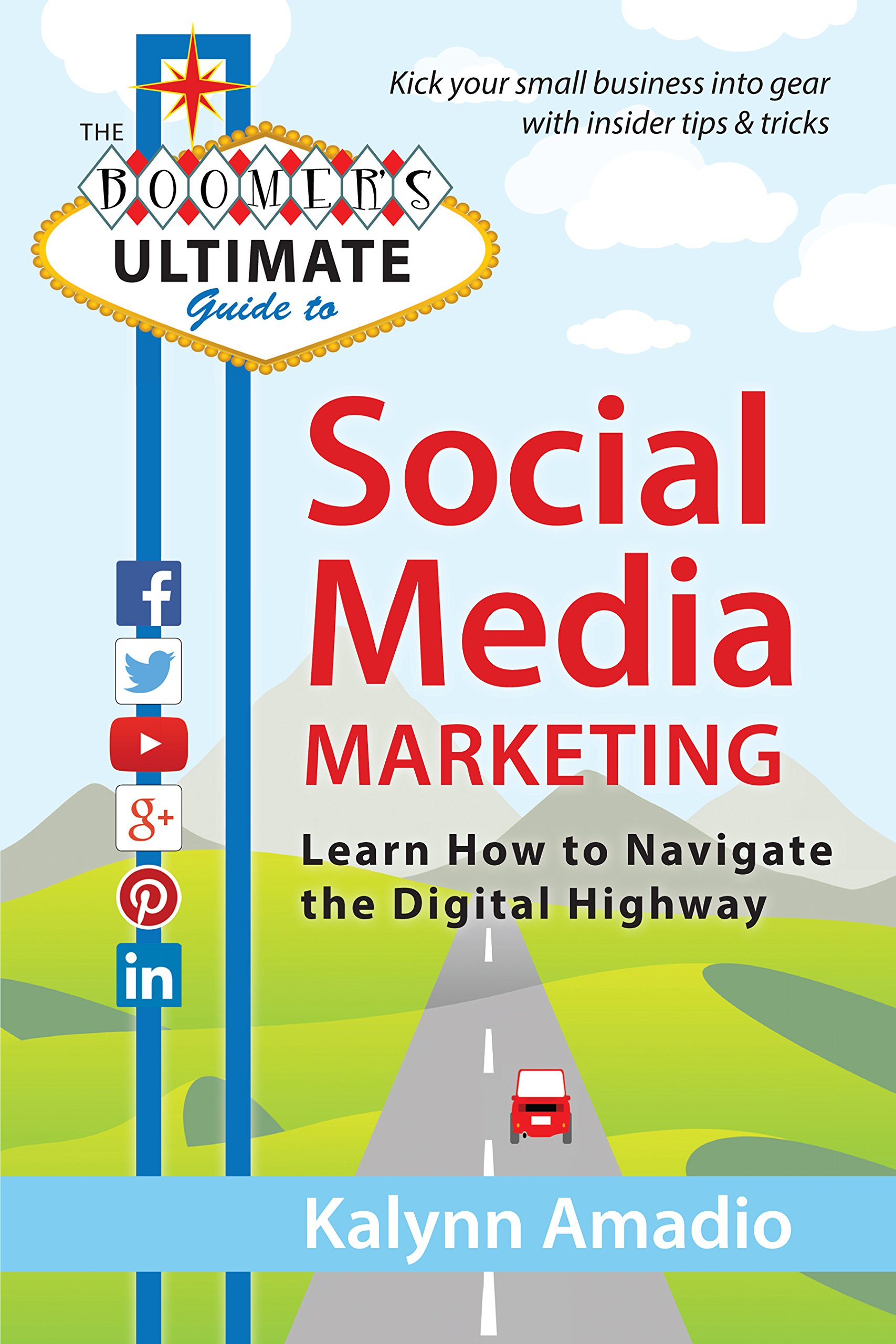 Image OfThe Boomer's Ultimate Guide To Social Media Marketing: Learn How To Navigate The Digital Highway (English Edition)