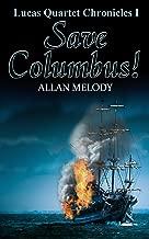 Save Columbus! (The Lucas Quartet Chronicles Book 1)
