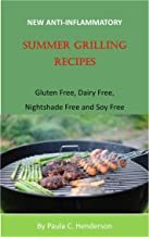 New Anti-Inflammatory Summer Grilling Recipes: Gluten Free, Dairy Free, Nightshade Free and Soy Free