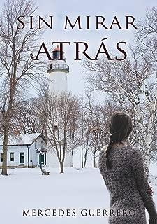 SIN MIRAR ATRÁS (Spanish Edition)