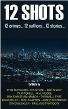 12 Shots: 12 Crimes... 12 Authors... 12 Stories