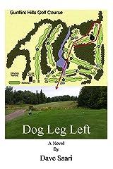 Dog Leg Left Kindle Edition