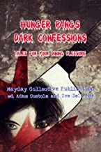 Hunger Pangs: Dark Confessions: Tales for Your Dining Pleasure (Zombie Hunger Book 1) (English Edition)
