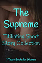 The Supreme Titillating Short Story Collection: 7 Taboo Books for Women