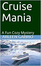 Cruise Mania: Mike & Peter FBI Agents #48 (A Fun Cozy Mystery)