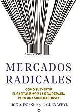 Mercados radicales (Spanish Edition)