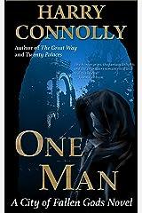 One Man: A City of Fallen Gods Novel Kindle Edition