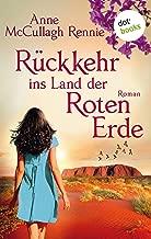 Rückkehr ins Land der roten Erde: Roman (German Edition)