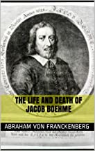 The Life and Death of Jacob Boehme