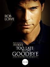 Ann Rule's Too Late To Say Goodbye