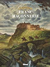 Livres L'Épopée de la franc-maçonnerie - Tome 03 : Le mot du maçon PDF