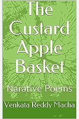 The Custard Apple Basket: Narative Poems Kindle Edition