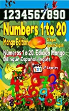 Numbers 1 to 20. Mango Edition. Bilingual Spanish-English: Números 1 a 20. Edición Mango. Bilingüe Español-Inglés