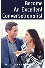 Become An Excellent Conversationalist Kindle Edition