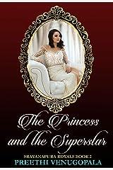 The Princess and the Superstar: Sravanapura Royals (Book 2) Kindle Edition