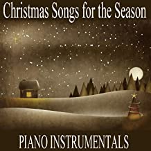 Christmas Songs for the Season: Piano Instrumentals