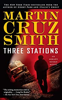 Three Stations: An Arkady Renko Novel (Arkady Renko Series Book 7)